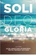 Soli Deo Gloria - Aspectos y legado del pensamiento evangélico de José Grau