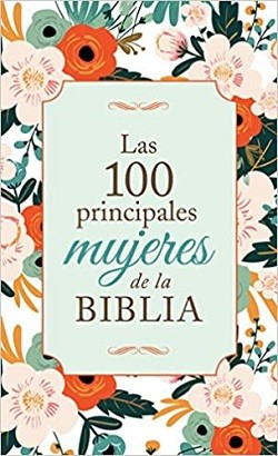 Las 100 mujeres principales de la Biblia