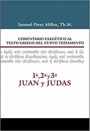 Comentario exegético al texto griego del Nuevo Testamento-1, 2, 3, Juan y Judas
