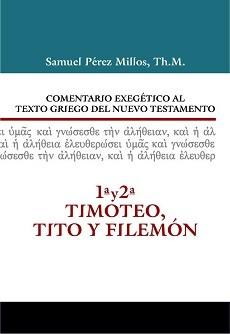 Comentario exegético al texto griego del N.T. - 1ª y 2ª Timoteo, Tito y Filemón