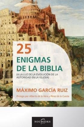 25 Enigmas de la Biblia: A la luz de la evolución de la autoridad de la iglesia