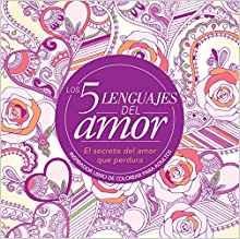 Los 5 lenguajes del amor: El secreto del amor que perdura (Inspirador libro de colorear para adultos)