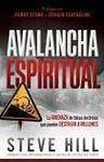 Avalancha espiritual. La amenaza de falsas doctrinas que pueden destruir millones