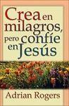 Crea en milagros, pero confíe en Jesús