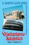 Cristianismo auténtico: Tomo 3 Hechos 5-6