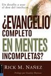 ¿Evangelio completo en mentes incompletas?