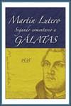Segundo comentario a Gálatas - Martín Lutero