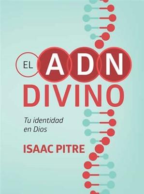 El ADN divino: Tu identidad con Dios