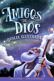 Amigos de Dios: Por qué Dios ama a gente como yo - Biblia ilustrada