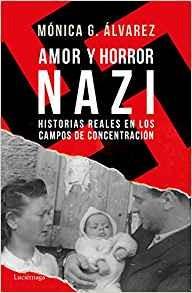 Amor y horror nazi: Historias reales en los campos de concentración