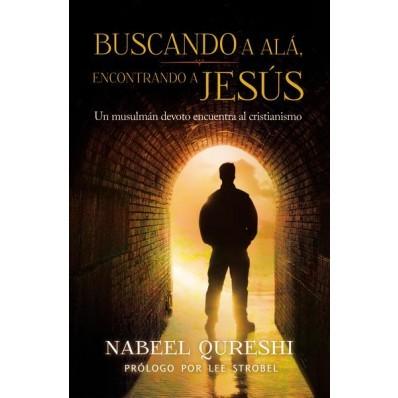 Buscando a Alá, encontrando a Jesús. Un musulmán devoto encuentra al cristianismo