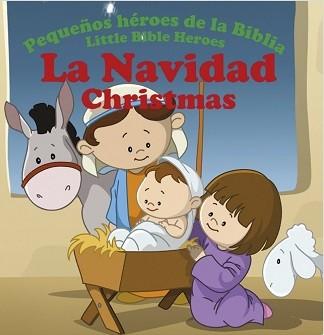 La Navidad, Christmas: Pequeños héroes de la Biblia