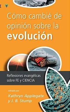 Cómo cambié de opinión sobre la evolución: Reflexiones evangélicas sobre fe y ciencia
