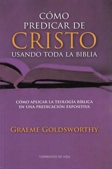 Cómo predicar de Cristo usando toda la Biblia