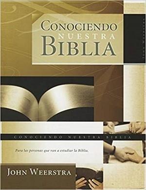 Conociendo nuestra Biblia. Para las personas que van a estudiar la Biblia