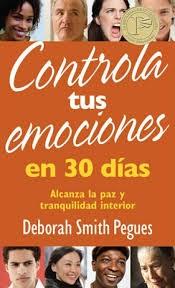 Controla tus emociones en 30 días: Alcanza la paz y la tranquilidad interior