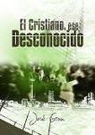 El cristiano, ese desconocido