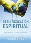 Desintoxicación espiritual. Vidas limpias en un mundo contaminado
