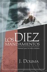 Los Diez Mandamientos: Manual para la vida cristiana