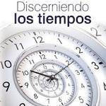 Discerniendo los tiempos