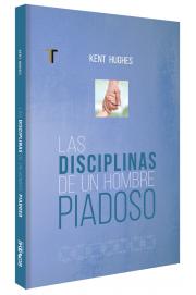 Las disciplinas de un hombre piadoso (Nueva edición)
