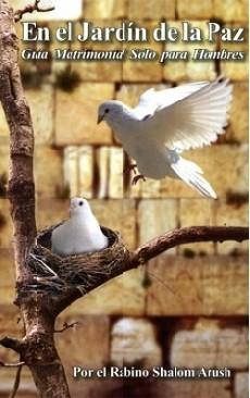 En el jardín de la paz: Guía matrimonial sólo para hombres
