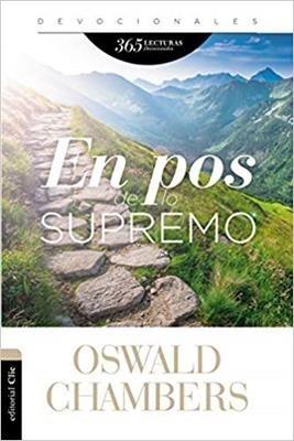 En pos de lo supremo: 365 lecturas devocionales