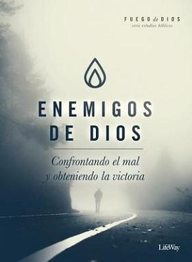 Enemigos de Dios: Confrontando el mal y obteniendo la victoria