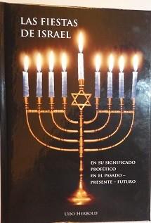 Las fiestas de Israel en su significado profético, en el pasado, presente, futuro - Tapa dura
