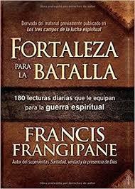 Fortaleza para la batalla: 180 lecturas diarias que le equipan para la guerra espiritual