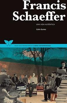 Francis Schaeffer. Una vida autentica