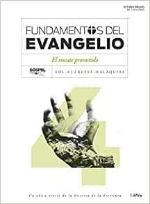Fundamentos del evangelio: El rescate prometido- Vol. 4/ 2 Reyes-Malaquias. Estudio bíblico de 7 sesiones