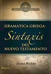 Gramática Griega: Sintaxis del Nuevo Testamento