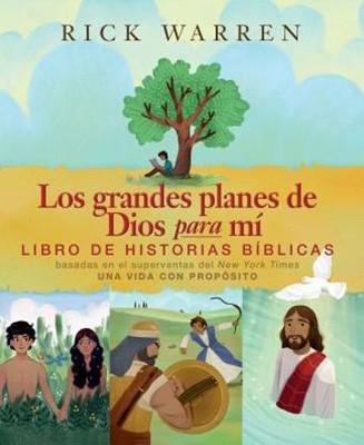 Los grandes planes de Dios para mí -Libro de historias bíblicas basado en el libro: Una vida con propósito