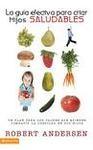 La guía efectiva para criar hijos saludables