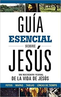 Guía esencia sobre Jesús: Un recuento visual de la vida de Jesús
