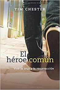 El héroe común: Vivir la cruz y la resurrección