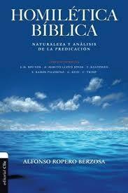 Homiletica bíblica: naturaleza y análisis de la predicación