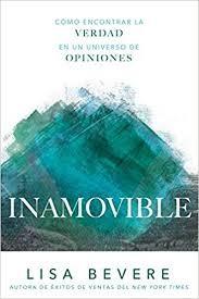 Inamovible: Cómo encontrar la verdad en un universo de opiniones