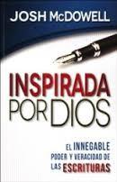 Inspirada por Dios. El inegable poder y veracidad de las Escrituras