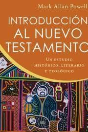 Introducción al Nuevo Testamento: Un estudio histórico, literario y teológico