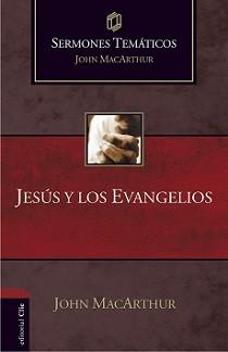 Jesús y los evangelios - Sermones temáticos de John MacArthur