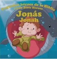 Jonás: Pequeños héroes de la Biblia (Bilingüe)