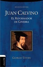 Juan Calvino: El reformador de Ginebra