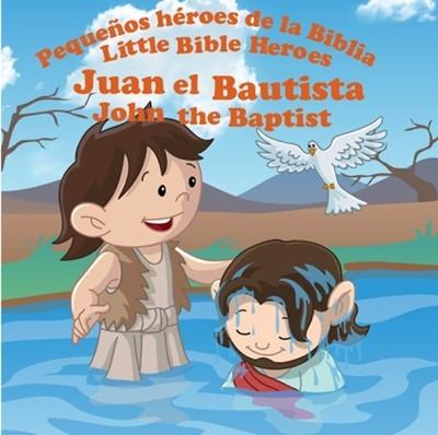 Juan el bautista: Pequeños héroes de la Biblia (Bilingüe)