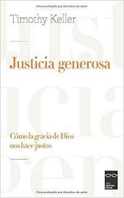 Justicia generosa: Cómo la gracia de Dios nos hace justos