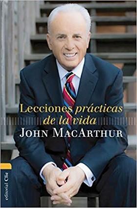 Lecciones prácticas de la vida: 10 mensajes por John MacArthur