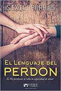 El lenguaje del perdón: El matrimonio es el arte de aprender a vivir juntos