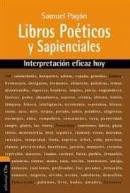 Libros Poéticos y Sapienciales: Interpretación eficaz hoy