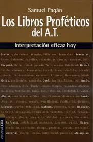 Los libros proféticos del A. T. : Interpretación eficaz hoy